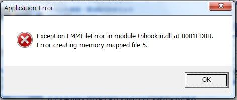 Application Error / Exception EMMFileError in module tbhookin.dll at 0001FD0B. Error creating memory mapped file 5.